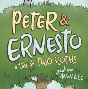 Peter & Ernesto: A Tale of Two Sloths By Graham Annable