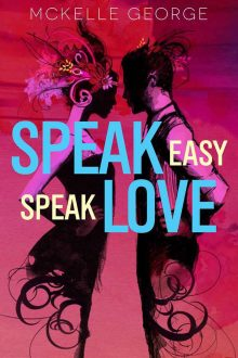 Speak Easy Speak Love by McKelle George