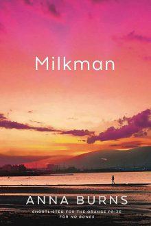 Milkmanby Anna Burns Wins 2018 Man Booker Prize