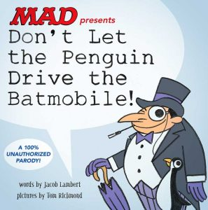 Don't Let the Penguin Drive the Batmobile by Jacob Lambert