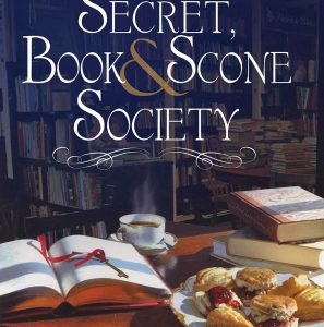 Deliciously Fictitious Book Club: The Secret, Book & Scone Society