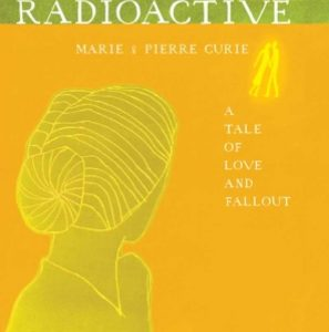 Polish Heritage Book Club: Radioactive: Marie & Pierre Curie