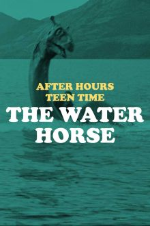After Hours Teen Time: The Water Horse