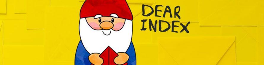 Dear Index…