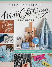 Super Simple Hand Lettering Projects by Kiley Bennett