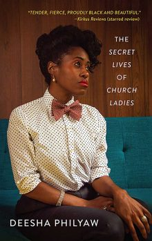 The Secret Lives of Church Ladies by Deesha Philyaw Wins 2021 Story Prize