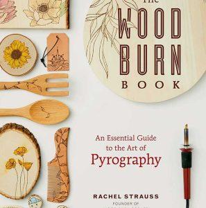 The Wood Burn Book by Rachel Strauss