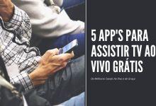5 Apps de Celular para Assistir TV Ao Vivo Grátis