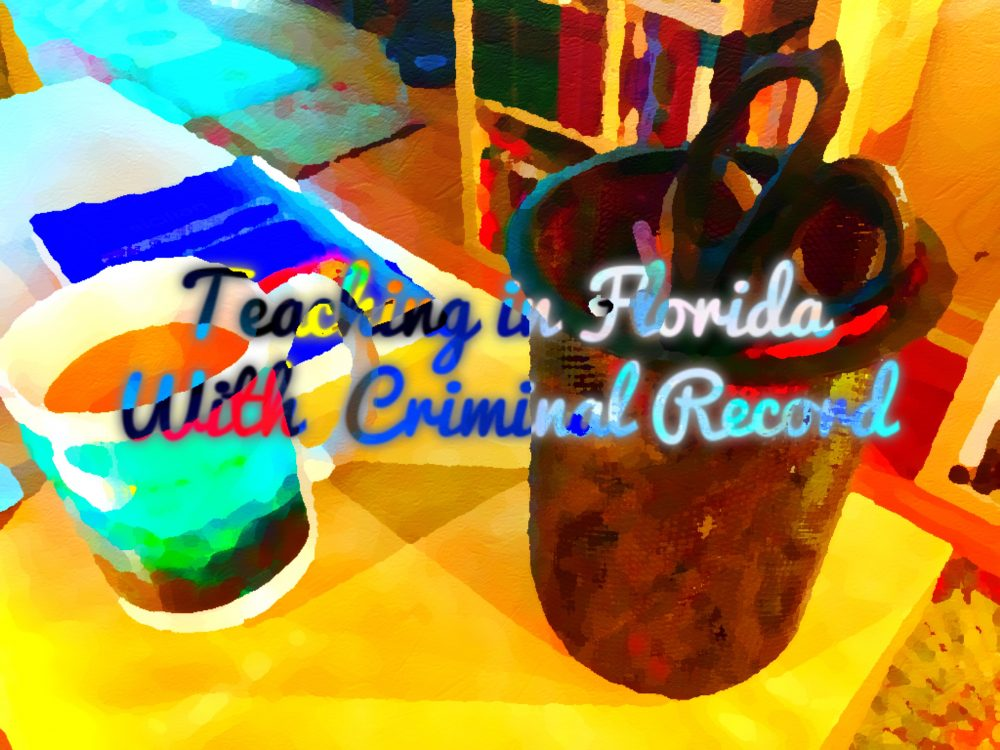 teaching in florida with a criminal record