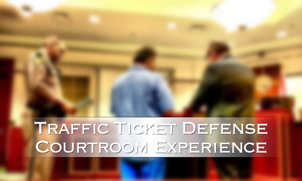 traffic ticket defense courtroom experience