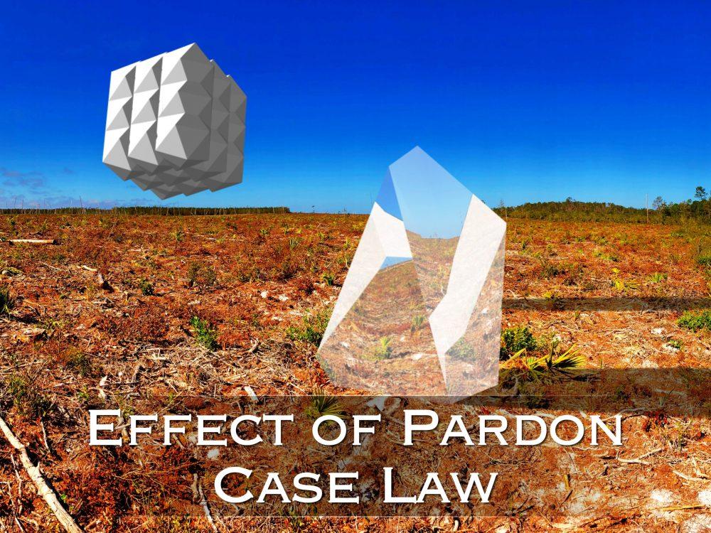 effect of pardon caselaw