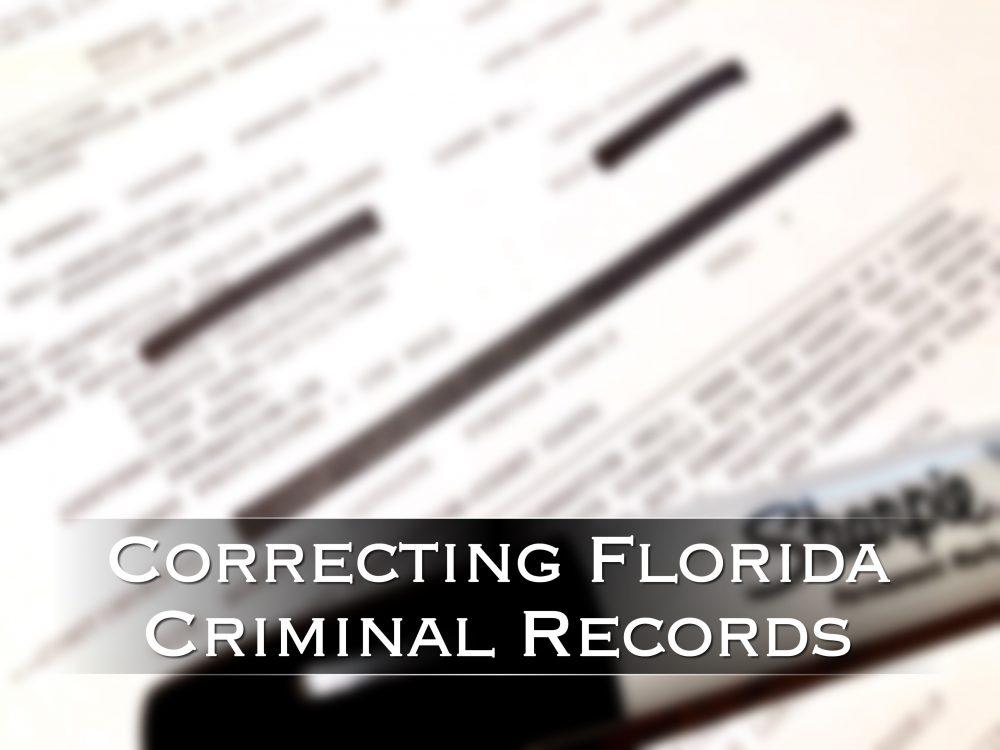 correcting florida criminal records