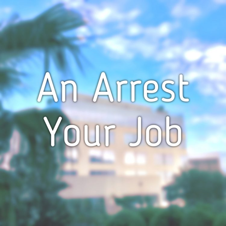 an arrest your job