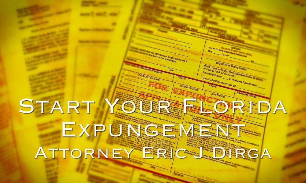 start your florida expungement attorney eric j dirga