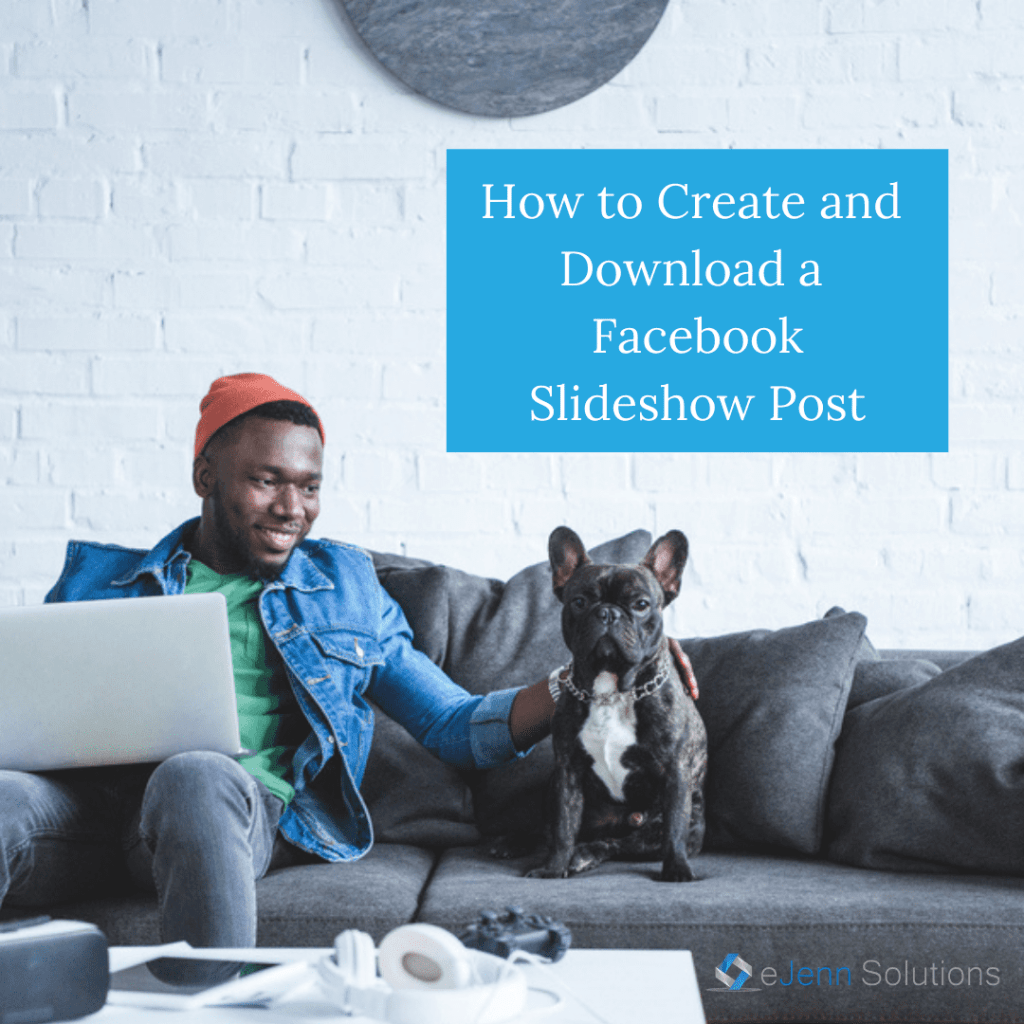 how to create a facebook slideshow post