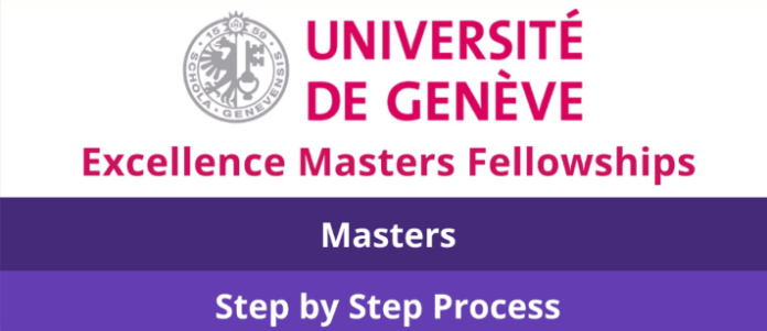 2021/2022 University of Geneva Excellence Master Fellowships for Study in Switzerland (Funded)