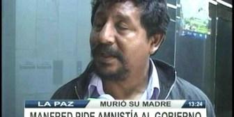 Fallecimiento de su madre,  Manfred pide amnistía al Gobierno. El MAS dice que pedido debe hacerse a la justicia