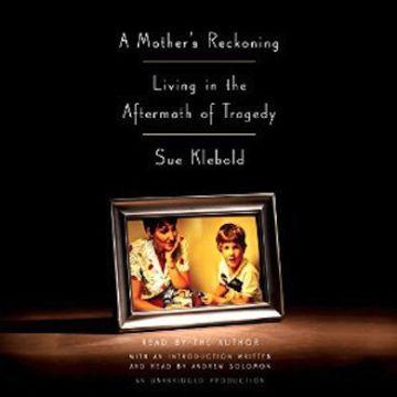 Portada del libro 'A mother's reckoning: Living in the aftermath of tragedy', en español, 'Balance de una madre: viviendo las secuelas de una tragedia', de Susan Klebold.