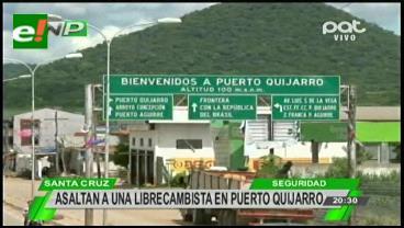 Atracan a un librecambista y le roban más de $us 8 mil en Puerto Quijarro