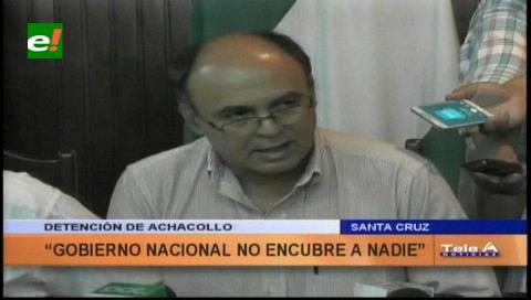 Para Ferreira detención de Achacollo demuestra que no se encubre a nadie