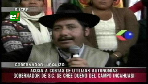 Gobernador Urquizu dice que  Rubén Costas se cree el dueño del Incahuasi