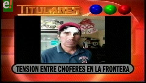 Titulares de TV: Reportan enfrentamientos entre choferes bolivianos y chilenos en la frontera
