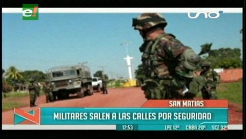 Militares refuerzan control en San Matías