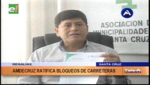 Santa Cruz: Municipios reafirman bloqueo desde el martes