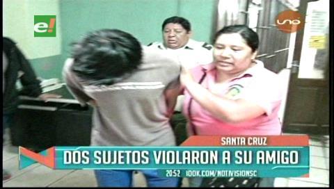 Santa Cruz: Dos sujetos violaron a su amigo