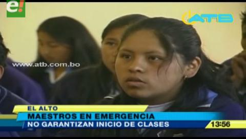 Maestros de El Alto no garantizan el inicio de clases
