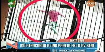 Video: Así atracaron a una pareja en la avenida Beni