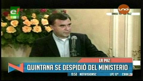 Quintana se va con ataques a los medios y a los opositores