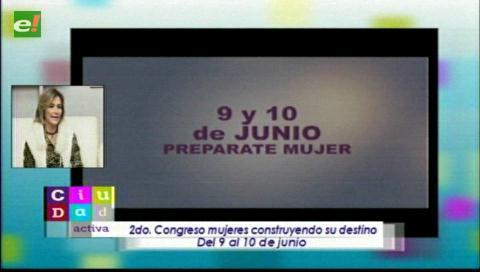 """Se realizará el 2do congreso de """"Mujeres Construyendo su Destino"""""""