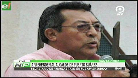 Alcalde de Puerto Suárez es aprehendido