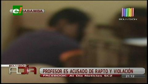 Cochabamba: Acusan a profesor de raptar y abusar a su alumna de 14 años