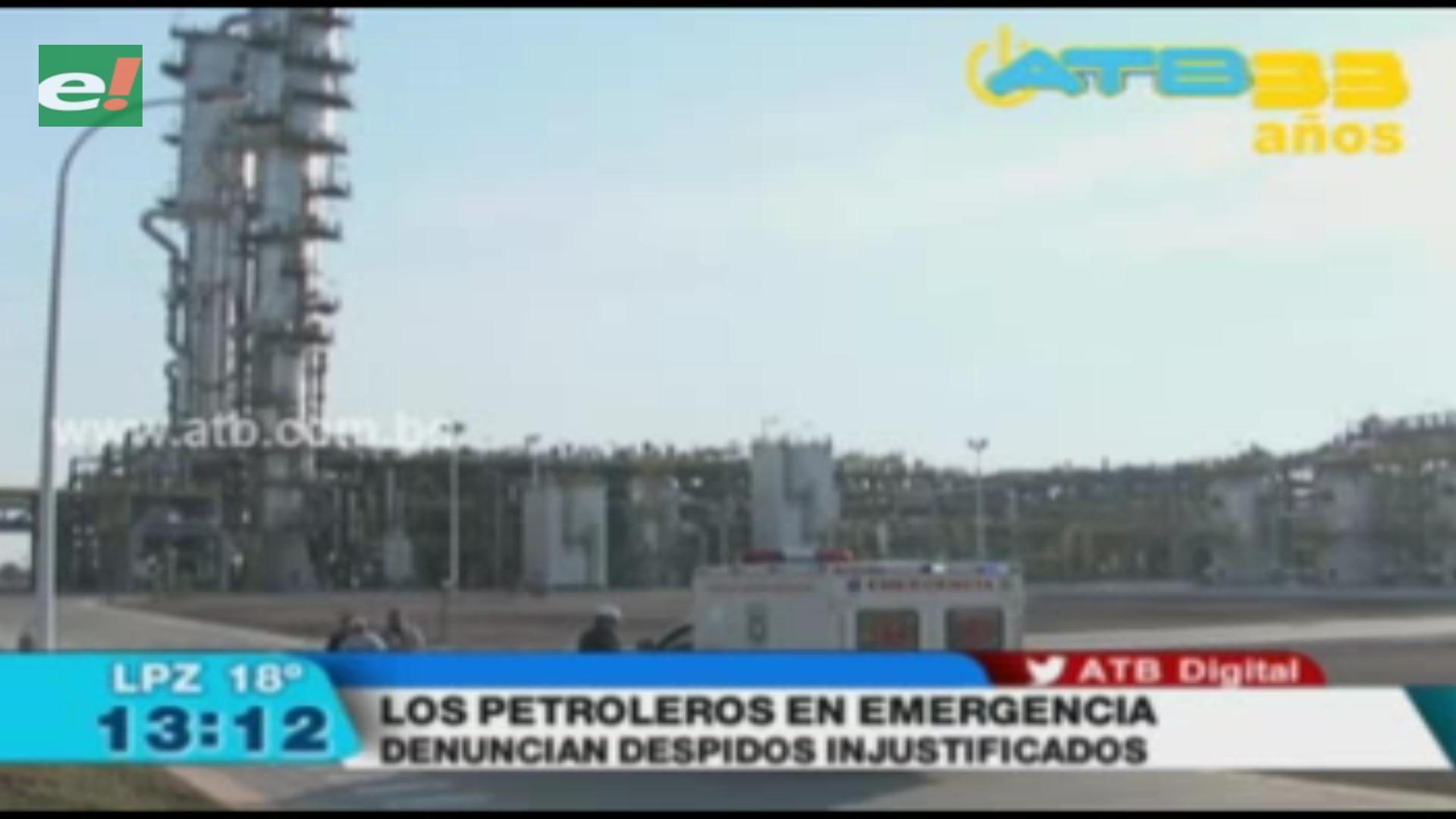 Trabajadores petroleros denuncian despidos injustificados