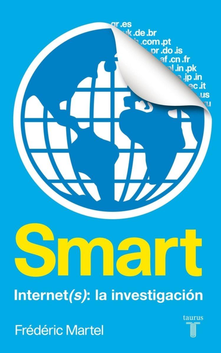 Smart es uno de los ocho libros que publicó el investigador Fréderic Martel