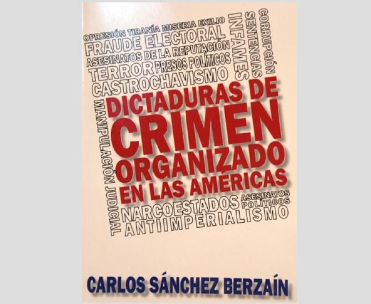 """Portada del libro """"Dictaduras de crimen organizado en Las Américas"""", presentado en Books & Books Coral Gables, Miami-Dade"""