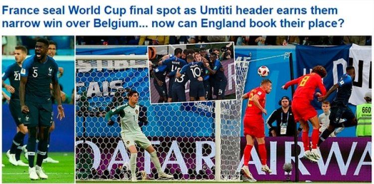 Francia sella su puesto en la final de la Copa del Mundo al lograr con un cabezazo de Umtitiun estrecho triunfo sobre Bélgica … ¿ahora Inglaterra puede reservar su lugar? (Daily Mail, Inglaterra)