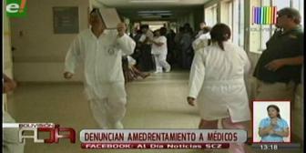 Denuncian amedrentamiento a médicos en Santa Cruz