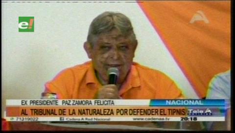 Paz Zamora felicita al Tribunal de la Naturaleza por defender al Tipnis