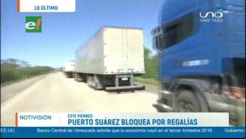 Puerto Suárez bloquea este viernes exigiendo sus regalías