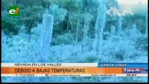 Alertan a productores de los valles cruceños ante posibles heladas