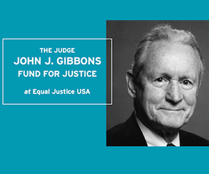 Judge John J. Gibbons Fund for Justice