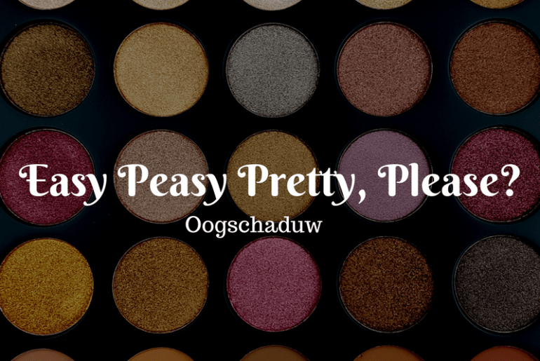 Easy Peasy Pretty, Please | Oogschaduw