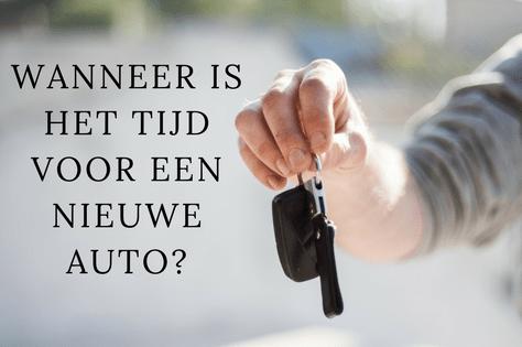 Wanneer is het tijd voor een nieuwe auto?