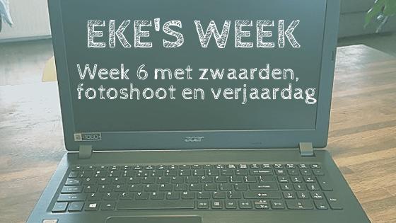 Eke's week: week 6 met zwaarden, fotoshoot en verjaardag