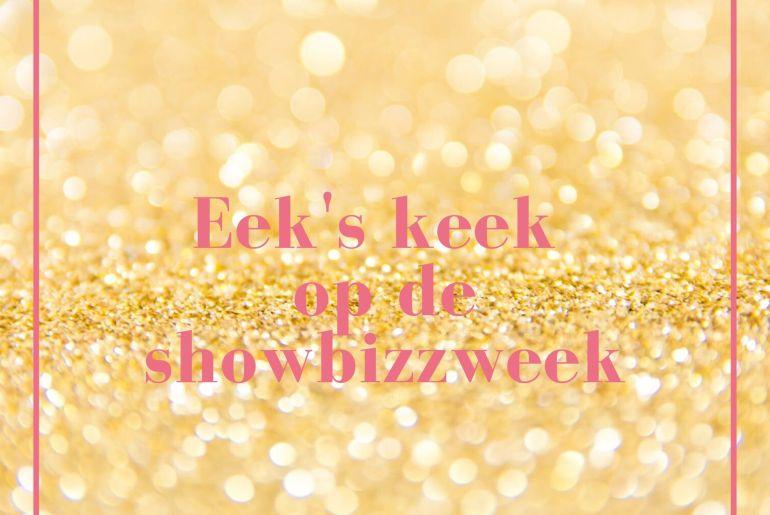 Eek's keek op de showbizzweek