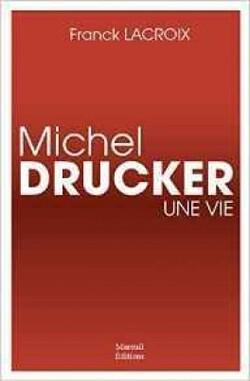 Michel Drucker, une vie de Franck LACROIX