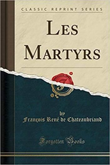 François-René de Chateaubriand - Les Martyrs